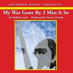 My War Gone By, I Miss It So | [Anthony Loyd]