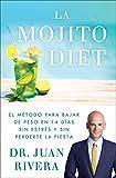 La Mojito Diet (Spanish Edition): El método para bajar de peso en 14 días sin estrés y sin perderte la fiesta (Atria Espanol)