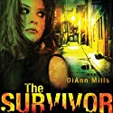 The Survivor (       UNABRIDGED) by DiAnn Mills Narrated by Jackie Schlicher