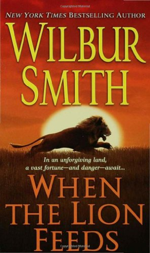 When the Lion Feeds (Courtney Family, Book 1), by Wilbur Smith