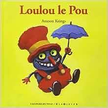 Droles De Petites Betes: Loulou Le Pou (French Edition): Antoon Krings