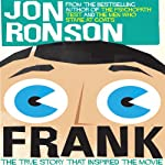 Frank: The True Story that Inspired the Movie | Jon Ronson
