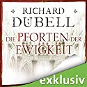 Die Pforten der Ewigkeit Audiobook by Richard Dübell Narrated by Reinhard Kuhnert