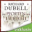 Die Pforten der Ewigkeit Hörbuch von Richard Dübell Gesprochen von: Reinhard Kuhnert