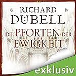 Die Pforten der Ewigkeit | Richard Dübell