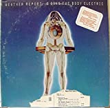 WEATHER REPORT I SING THE BODY ELECTRIC vinyl record