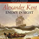 Enemy in Sight (       UNABRIDGED) by Alexander Kent Narrated by Michael Jayston