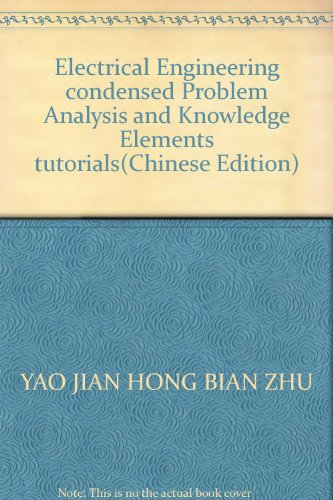 Electrical Engineering Condensed Problem Analysis And Knowledge Elements Tutorials