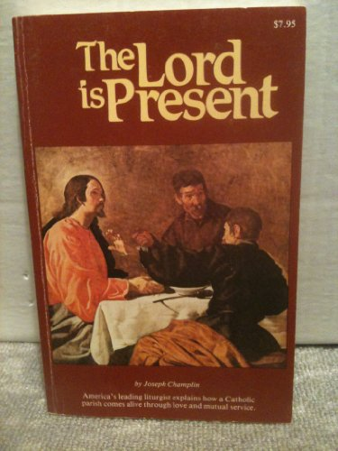 The Lord Is Present, Champlin, Joseph M.
