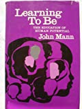 Learning to be: Education of Human Potential (0029199700) by Mann, John