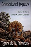 img - for Borderland Jaguars: Tigres de la Frontera book / textbook / text book
