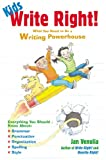 Kids Write Right! What You Need To Be A Writing Powerhouse (Turtleback School & Library Binding Edition) (0613874307) by Venolia, Jan