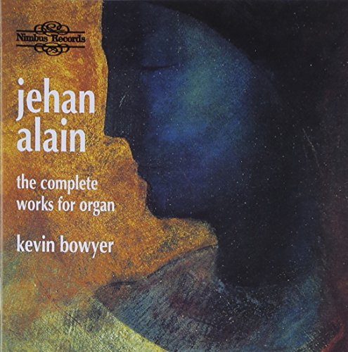 Alain: Complete Works for Organ