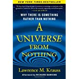 A Universe from Nothing: Why There Is Something Rather than Nothingby Lawrence M. Krauss