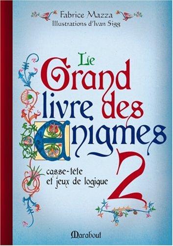 Le grand livre des énigmes. 2