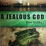 A Jealous God: The Richmond Saga | Charles Yates,Dee Pipes,Dee Wilbur