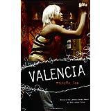 Valencia ~ Michelle Tea