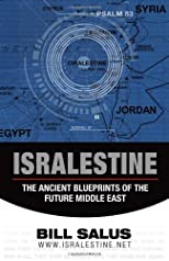 Isralestine: The Ancient Blueprints of the Future Middle East