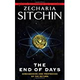 The End of Days: Armageddon and Prophecies of the Return (Earth Chronicles)by Zecharia Sitchin