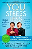 img - for YOU: Stress Less: The Owner's Manual for Regaining Balance in Your Life book / textbook / text book
