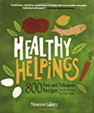 Norene Gilletz Healthy Helpings: 800 Fast and Fabulous Recipes for the Kosher (or Not) Cook