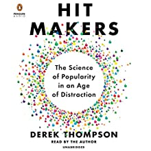 Hit Makers: The Science of Popularity in an Age of Distraction | Livre audio Auteur(s) : Derek Thompson Narrateur(s) : Derek Thompson