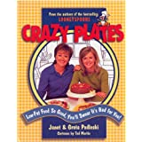 Crazy Plates - Low Fat Food So Good You'll Swear It's Bad for You! ~ Janet Podleski