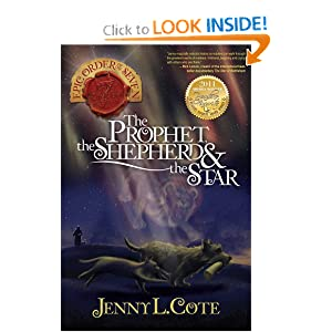 The Prophet, the Shepherd and the Star Jenny L. Cote