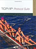 TCP/IP Protocol Suite (0072460601) by Behrouz A Forouzan