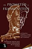 img - for De Prometeo a Frankenstein. Aut matas, ciborgs y otras criaturas m s que humanas (Spanish Edition) book / textbook / text book
