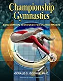 img - for Championship Gymnastics: Biomechanical Techniques for Shaping Winners book / textbook / text book