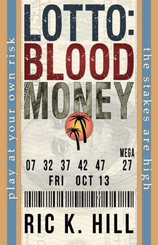 Lotto: Blood Money by Ric K. Hill