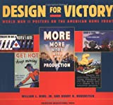 Design for Victory: World War II Poster on the American Home Front (1568981406) by Bird, William L. , Jr.