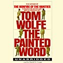 The Painted Word (       UNABRIDGED) by Tom Wolfe Narrated by Harold N. Cropp