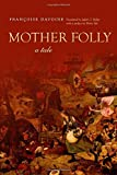 Mother Folly: A Tale (Cultural Memory in the Present)