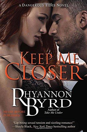 Image of Keep Me Closer (A Dangerous Tides Novel)