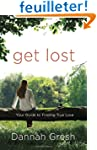 Get Lost: Your Guide to Finding True...