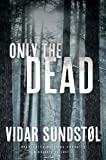 img - for Only the Dead (Minnesota Trilogy) book / textbook / text book
