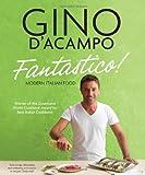 Gino D'Acampo Fantastico!: Modern Italian Food