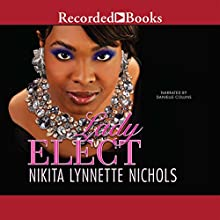 Lady Elect (       UNABRIDGED) by Nikita Lynnette Nichols Narrated by Danielle Collins