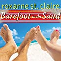 Barefoot in the Sand: Barefoot Bay Series #1 (       UNABRIDGED) by Roxanne St. Claire Narrated by Ann Marie Lee