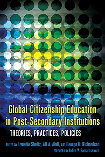 Global Citizenship Education in Post-Secondary Institutions: Theories, Practices, Policies- Foreword by Indira V. Samara