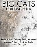 Big Cats Coloring Book: Realistic Adult Coloring Book, Advanced Animals Coloring Book for Adults (Realistic Animals Coloring Book) (Volume 7)