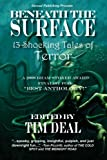 Beneath the Surface: 13+ Shocking Tales of Terror