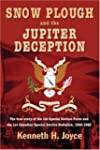 Snow Plough and the Jupiter Deception...