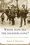 Where Have All the Soldiers Gone?: The Transformation of Modern Europe