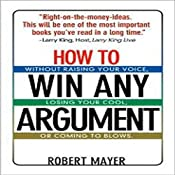 How to Win Any Argument | [Robert Mayer]