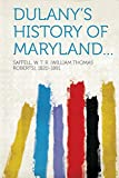 img - for Dulany's History of Maryland... book / textbook / text book