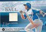 BBM プロ野球カード 2007 タッチ・ザ・ゲーム B05 ボールカード 片岡易之