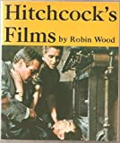 Hitchcock's Films (International Film Guides) (0302002308) by Wood, Robin